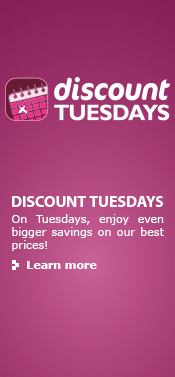 Discount Tuesdays -  On Tuesdays, enjoy even bigger savings on our best prices! Learn more.