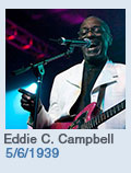 Birthdays: Eddie C. Campbell: 5/6/1939